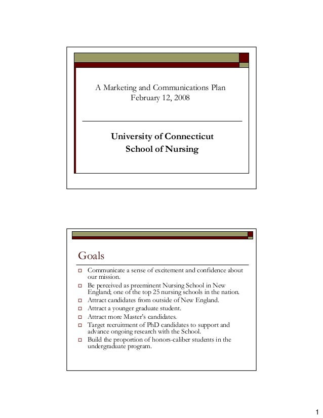 A Marketing and Communications Plan             February 12, 2008         University of Connecticut            School of N...