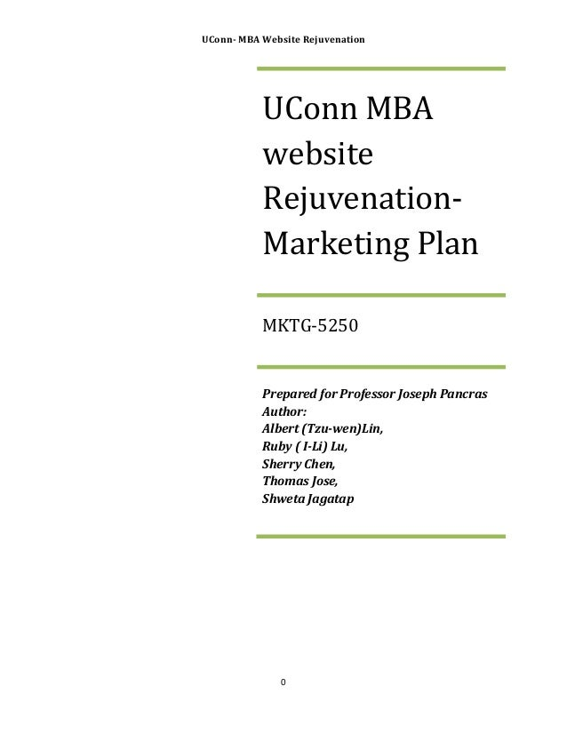 UConn-­‐	   MBA	   Website	   Rejuvenation	     	    	    	     	     UConn	   MBA	    website	    Rejuvenation-­‐ Mark...