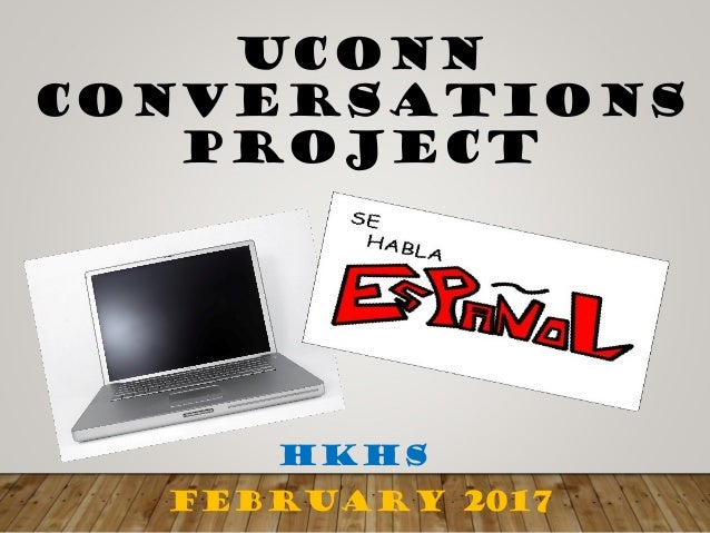 UCONN CONVERSATIONS PROJECT HKHS FEBRUARY 2017