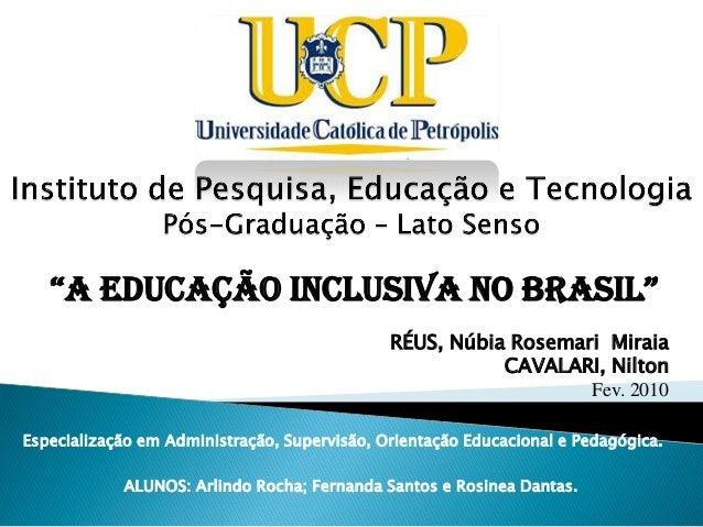 Especialização em Administração, Supervisão, Orientação Educacional e Pedagógica. ALUNOS: Arlindo Rocha; Fernanda Santos e...