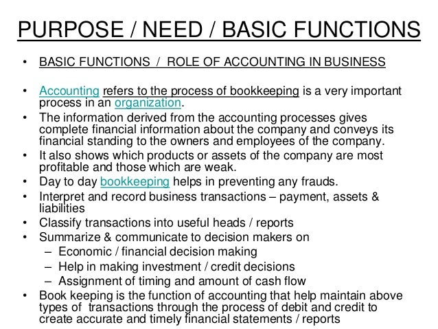 the basic functions of an accounting Asset management function: it is the function of the accounting and finance  department to manage the asset of an organization at the very basic, they will a.