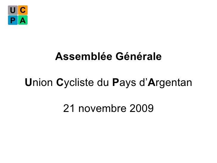 Assemblée Générale U nion  C ycliste du  P ays d' A rgentan 21 novembre 2009