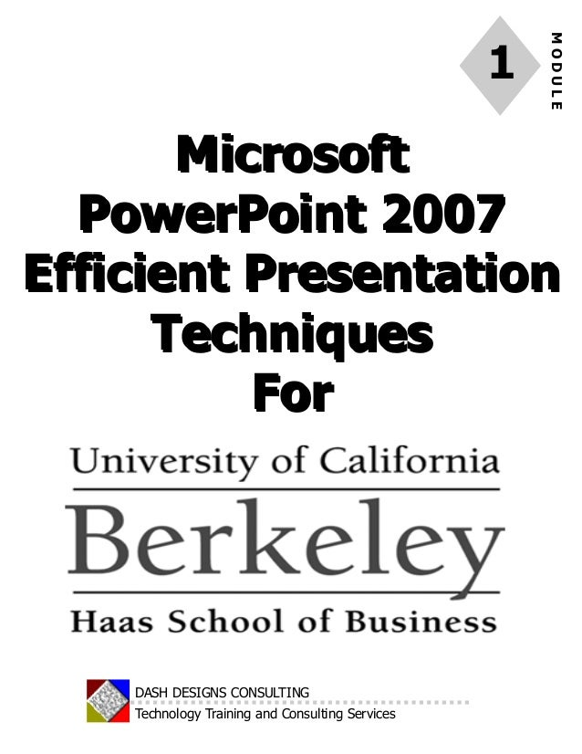 MODULE 1 DASH DESIGNS CONSULTING Technology Training and Consulting Services MicrosoftMicrosoft PowerPoint 2007PowerPoint ...