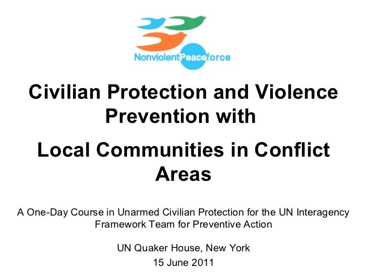 Civilian Protection and Violence Prevention with  Local Communities in Conflict Areas A One-Day Course in Unarmed Civilian...