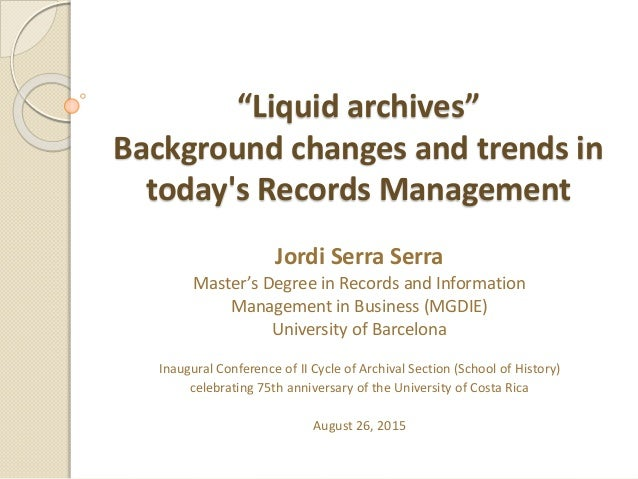 b5bbe247cf Liquid archives  Background changes and trends in today s Records  Management (conference)
