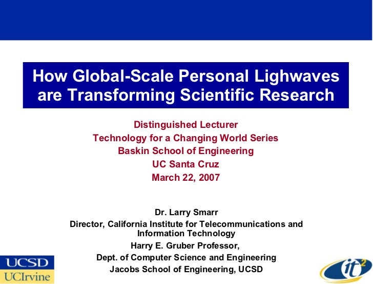How Global-Scale Personal Lighwaves are Transforming Scientific Research Distinguished Lecturer Technology for a Changing ...