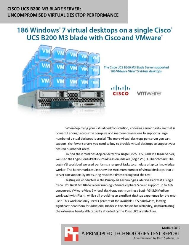 CISCO UCS B200 M3 BLADE SERVER:UNCOMPROMISED VIRTUAL DESKTOP PERFORMANCE u                        When deploying your virt...
