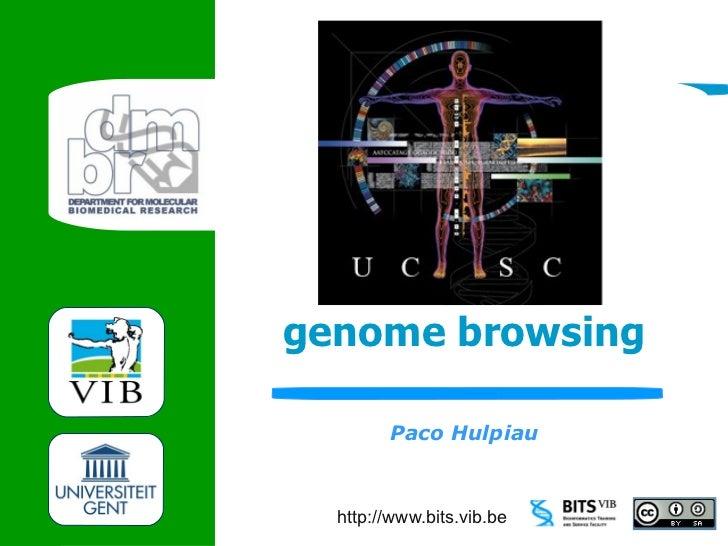 UCSCgenome browsing        Paco Hulpiau  http://www.bits.vib.be