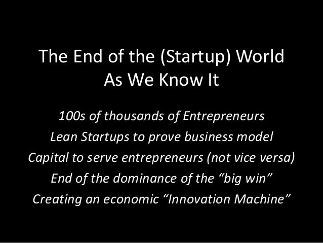 The end of the (startup) world as we know it Slide 3