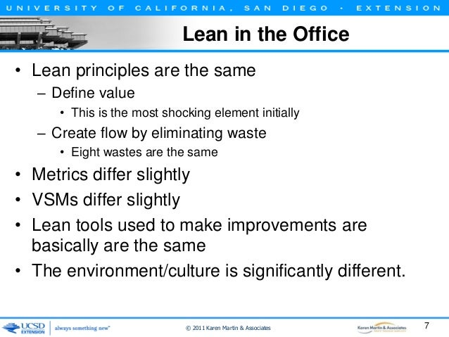Lean in the Office • Lean principles are the same – Define value • This is the most shocking element initially  – Create f...