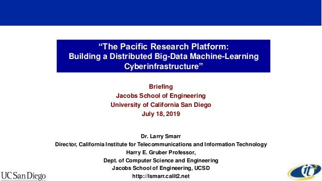 """The Pacific Research Platform: Building a Distributed Big-Data Machine-Learning Cyberinfrastructure"" Briefing Jacobs Scho..."