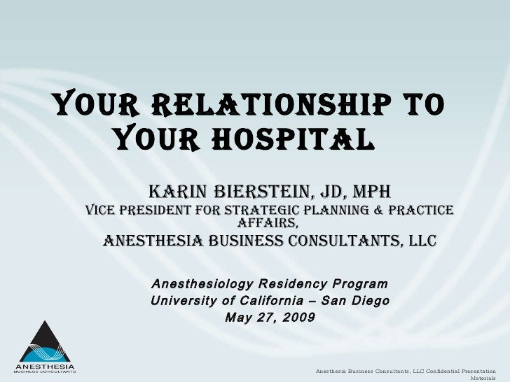 Your Relationship to  Your Hospital  Karin   Bierstein, JD, MPH Vice President for Strategic Planning & Practice Affairs, ...