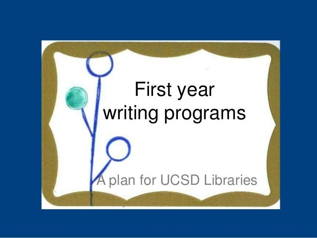 First year writing programs  A plan for UCSD Libraries