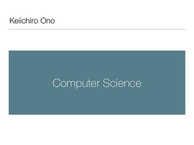Keiichiro Ono Computer Science