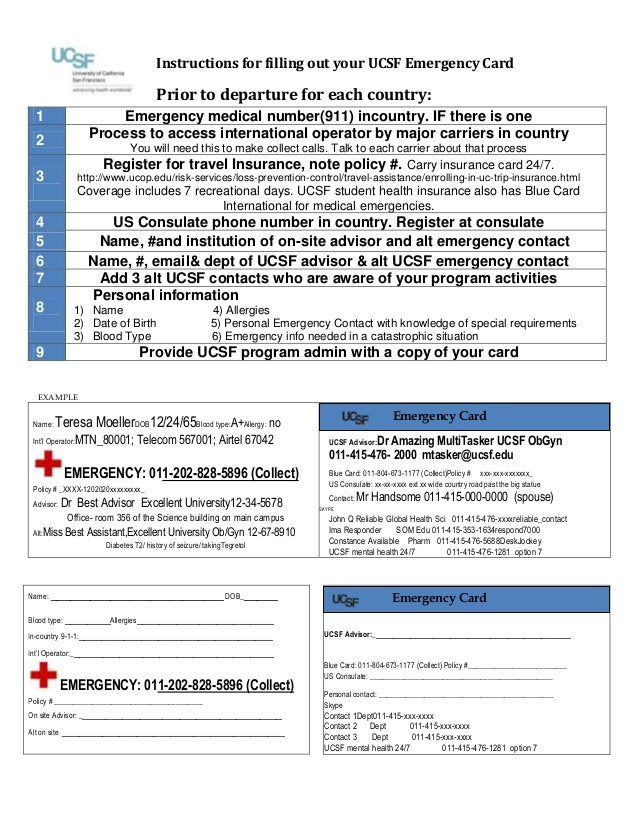 Instructions for filling out your UCSF Emergency Card Prior to departure for each country: 1 Emergency medical number(911)...