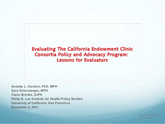 Evaluating The California Endowment Clinic               Consortia Policy and Advocacy Program:                         Le...