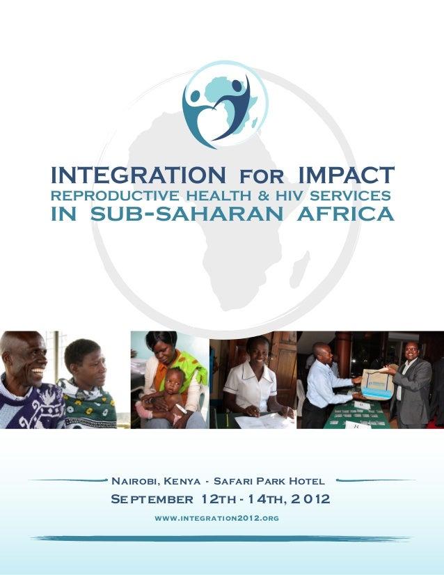 Nairobi, Kenya - Safari Park HotelSeptember 12th - 14th, 2 012www.integration2012.org-