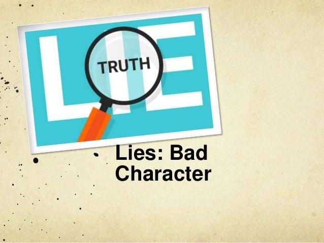 Lies: Bad Character