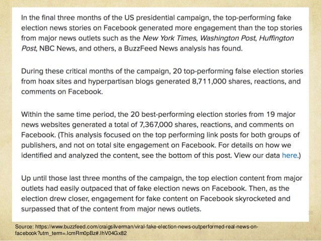 Source: https://www.buzzfeed.com/craigsilverman/viral-fake-election-news-outperformed-real-news-on- facebook?utm_term=.lcm...