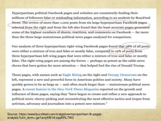 Source: https://www.buzzfeed.com/craigsilverman/partisan-fb-pages- analysis?utm_term=.ge1amjXW1#.oqoKRL7W3