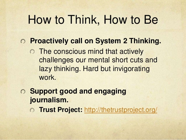 How to Think, How to Be Proactively call on System 2 Thinking. The conscious mind that actively challenges our mental shor...