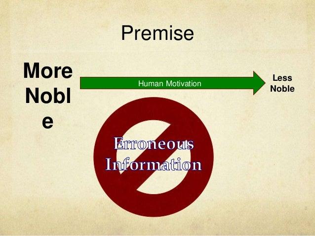 Premise More Nobl e Less Noble Human Motivation