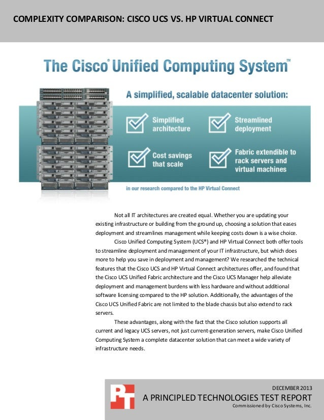 COMPLEXITY COMPARISON: CISCO UCS VS. HP VIRTUAL CONNECT  Not all IT architectures are created equal. Whether you are updat...