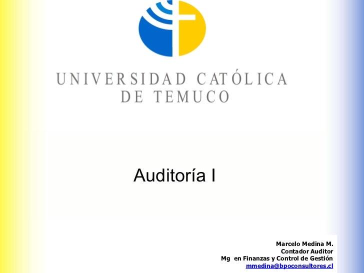 Auditoría I                               Marcelo Medina M.                                Contador Auditor              M...