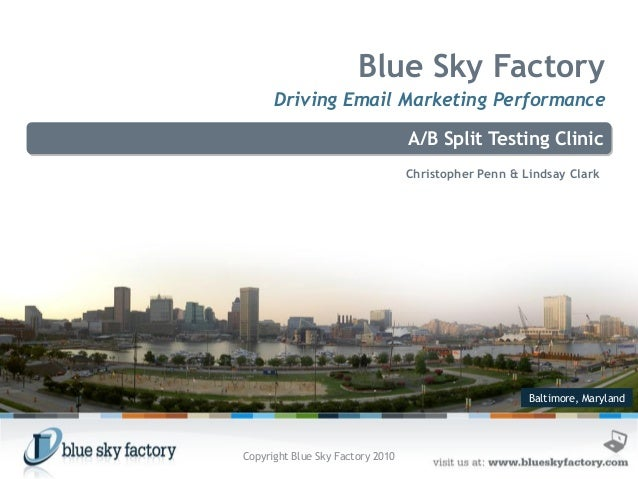 Baltimore, Maryland Blue Sky Factory Driving Email Marketing Performance A/B Split Testing Clinic Christopher Penn & Linds...