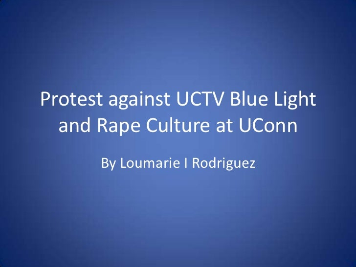 Protest against UCTV Blue Light  and Rape Culture at UConn      By Loumarie I Rodriguez