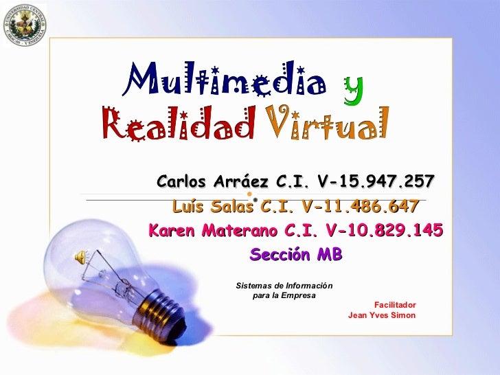 Carlos Arráez C.I. V-15.947.257 Luís Salas C.I. V-11.486.647 Karen Materano C.I. V-10.829.145 Sección MB Facilitador Jean ...