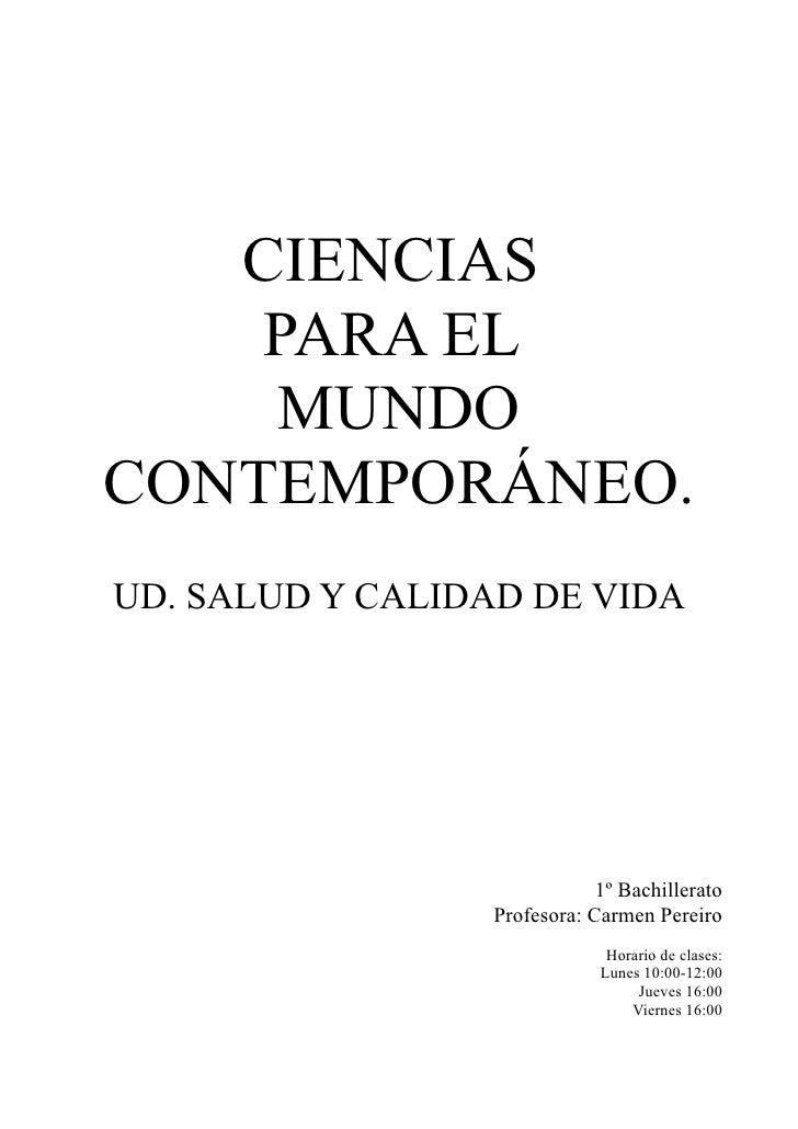 CIENCIAS    PARA EL    MUNDOCONTEMPORÁNEO.UD. SALUD Y CALIDAD DE VIDA                             1º Bachillerato         ...