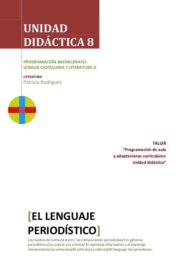 """TALLER""""Programación de aulay adaptaciones curriculares:Unidad didáctica""""UNIDADDIDÁCTICA 8PROGRAMACIÓN BACHILLERATO-LENGUA ..."""