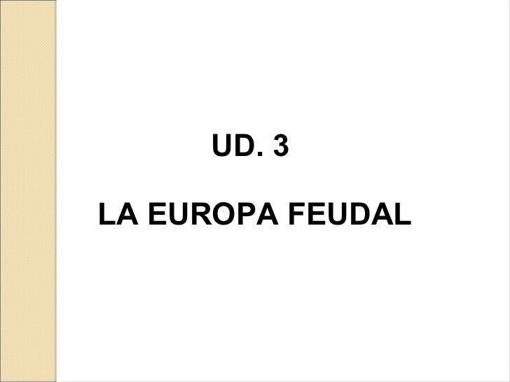 UD. 3LA EUROPA FEUDAL
