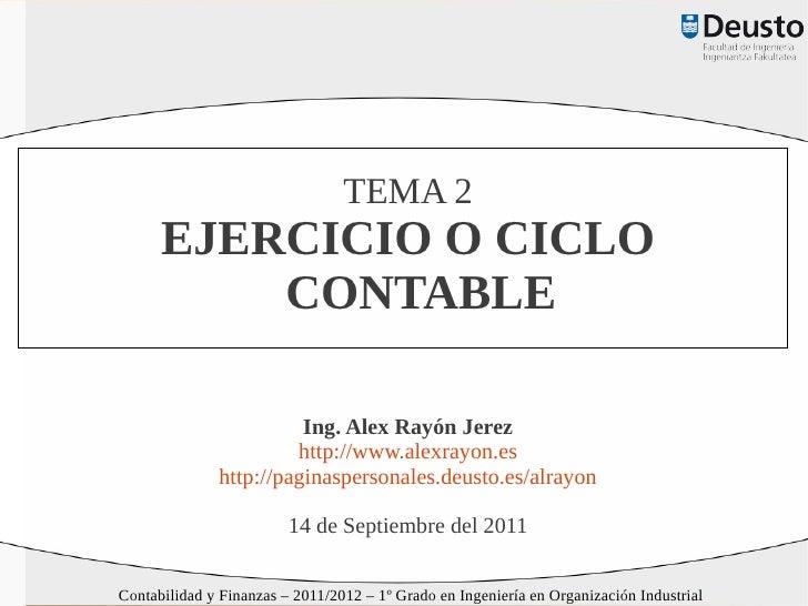 TEMA 2      EJERCICIO O CICLO          CONTABLE                        Ing. Alex Rayón Jerez                       http://...
