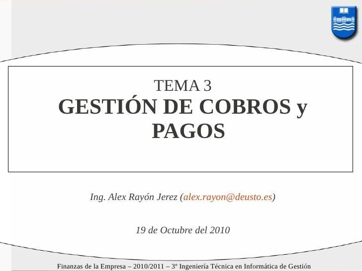TEMA 3GESTIÓN DE COBROS y       PAGOS                       Ing. Alex Rayón Jerez                      http://www.alexrayo...