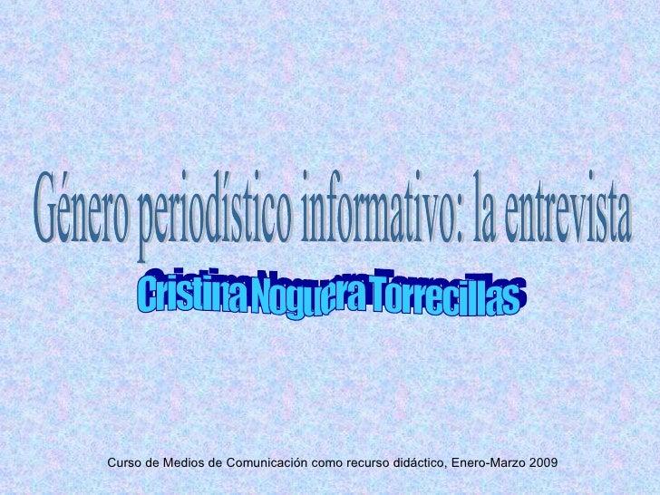 Género periodístico informativo: la entrevista Cristina Noguera Torrecillas