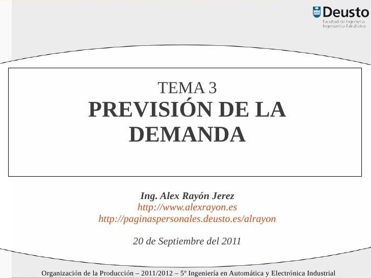 TEMA 3               PREVISIÓN DE LA                  DEMANDA                             Ing. Alex Rayón Jerez           ...