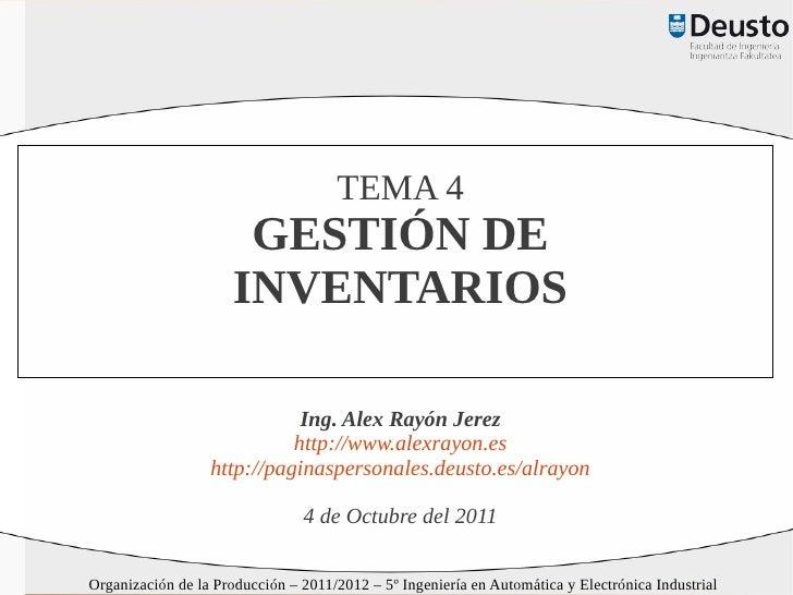 TEMA 4                       GESTIÓN DE                      INVENTARIOS                             Ing. Alex Rayón Jerez...