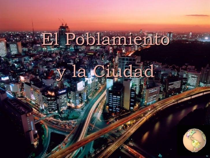 El Poblamiento y la Ciudad