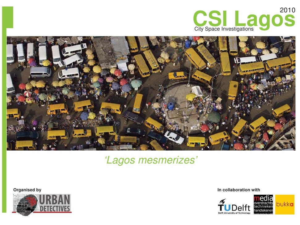 2010                                 CSI Lagos                                 City Space Investigations                  ...