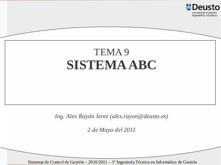 TEMA 9                     SISTEMA ABC              Ing. Alex Rayón Jerez (alex.rayon@deusto.es)                          ...