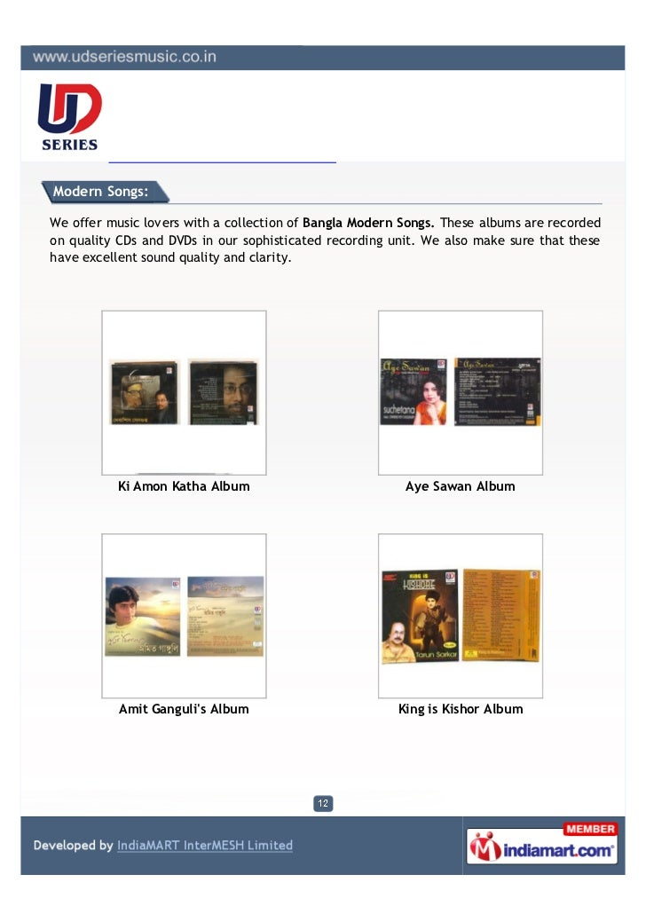 Modern Songs:We offer music lovers with a collection of Bangla Modern Songs. These albums are recordedon quality CDs and D...