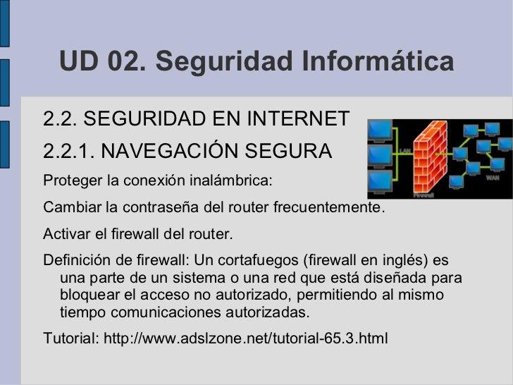 UD 02. Seguridad Informática <ul><li>2.2. SEGURIDAD EN INTERNET
