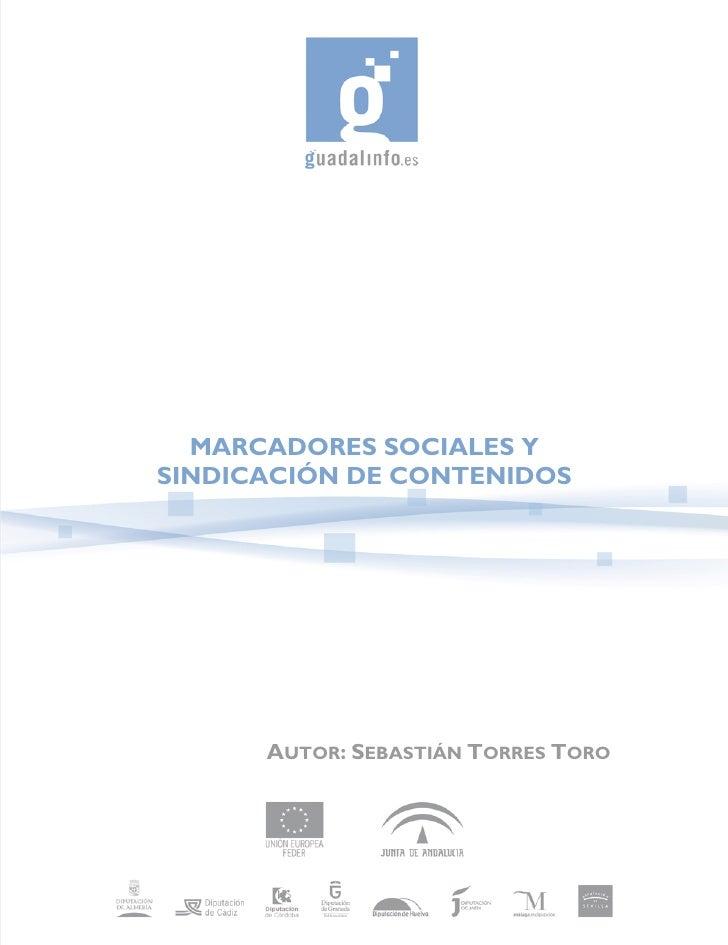 MARCADORES SOCIALES Y SINDICACIÓN DE CONTENIDOS           AUTOR: SEBASTIÁN TORRES TORO