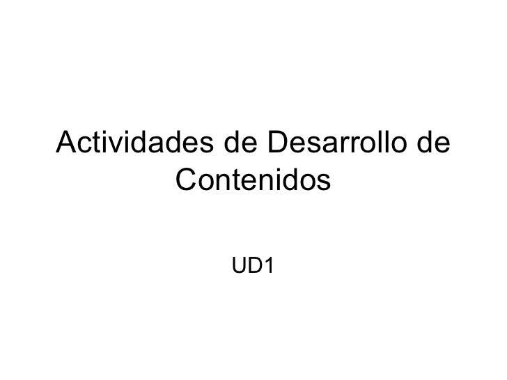 Actividades de Desarrollo de Contenidos UD1