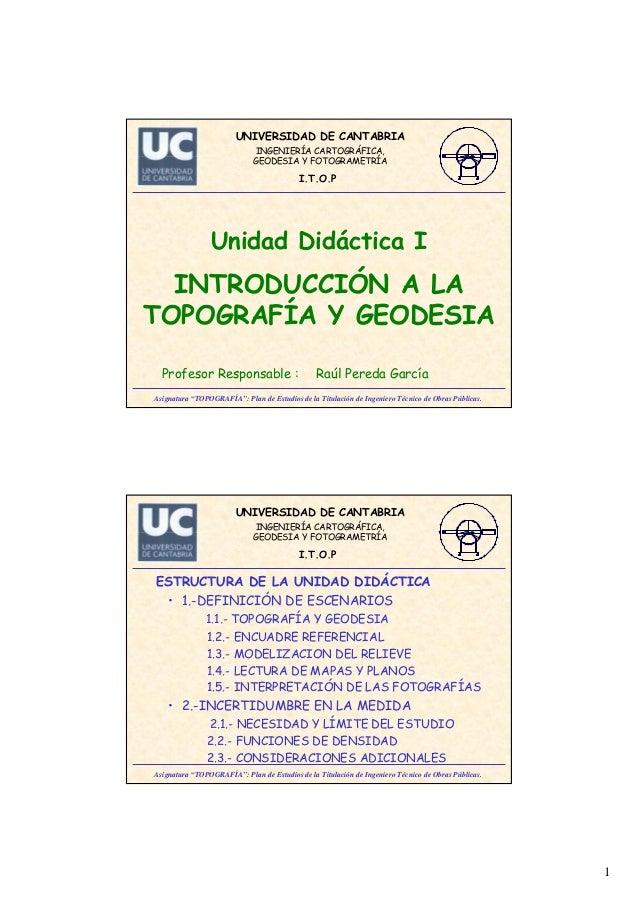 """1 Asignatura """"TOPOGRAFÍA"""": Plan de Estudios de la Titulación de Ingeniero Técnico de Obras Públicas. UNIVERSIDAD DE CANTAB..."""