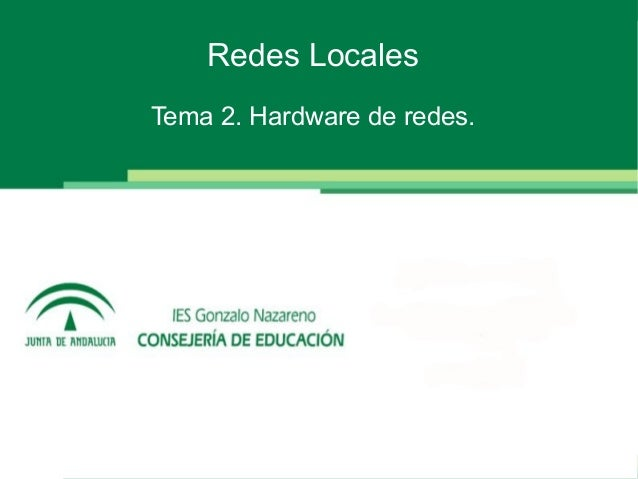 Redes Locales Tema 2. Hardware de redes.