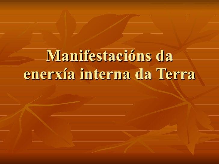 Manifestacións da enerxía interna da Terra