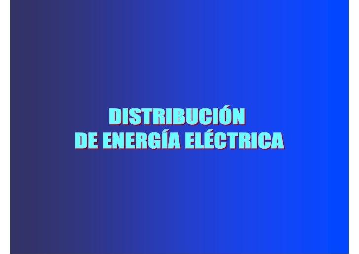 DISTRIBUCIÓN DE LA ENERGÍA ELÉCTRICA Cuando se comenzó a utilizar                                        Con ello se prete...